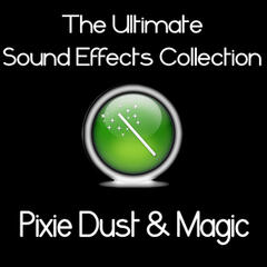 Ultimate Sound Effects Collection: Pixie Dust & Magic