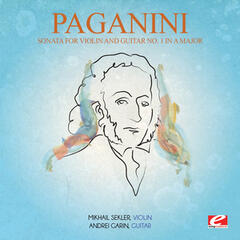 Paganini: Sonata for Violin and Guitar No. 1 in a Major, Op. 3 (Digitally Remastered)