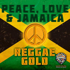 Peace, Love & Jamaica: Reggae Gold