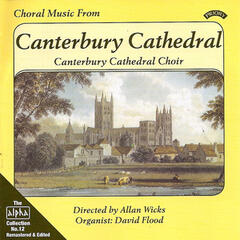 Alpha Collection Vol 12: Choral Music from Canterbury Cathedral