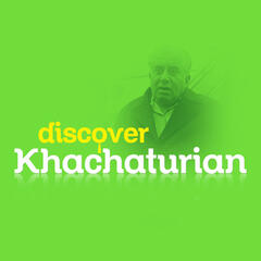 Discover Khachaturian