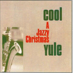 Cool Yule - A Jazzy Christmas