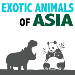 Exotic Animals of Asia