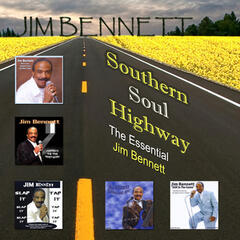 Southern Soul Highway: The Essential Jim Bennett