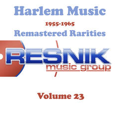 Harlem Music 1955-1965 Remastered Rarities Vol. 23