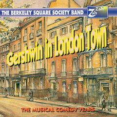 Gershwin in London Town