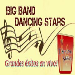 Big Band Dancing Stars-Grandes Éxitos en Vivo!