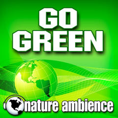 Go Green (Nature Sounds)
