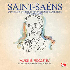 Saint-Saëns: Introduction and Rondo Capriccioso in a Minor, Op. 28 (Digitally Remastered)