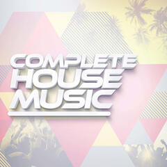 Complete House Music