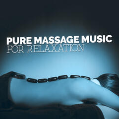 Pure Massage Music for Relaxation