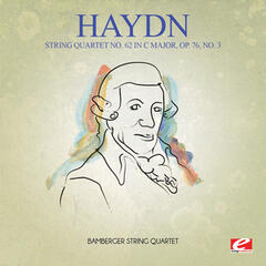 Haydn: String Quartet No. 62 in C Major, Op. 76, No. 3 (Digitally Remastered)