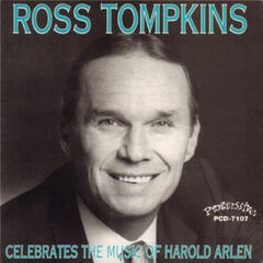 Ross Tompkins Celebrates the Music of Harold Arlen