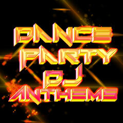 Dance Party DJ Anthems