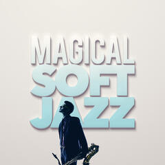 Magical Soft Jazz
