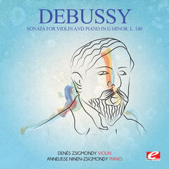 Debussy: Sonata for Violin and Piano in G Minor, L. 140 (Digitally Remastered)