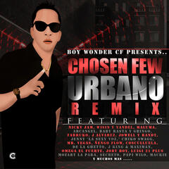 Boy Wonder Presents: Chosen Few Urbano Remix