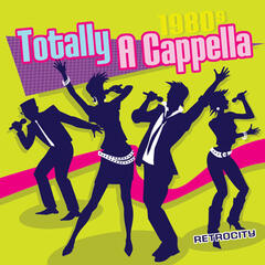 Totally a Cappella: 1980s