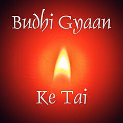 Budhi Gyaan Ke Tai - Single