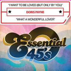 I Want to Be Loved (But Only by You) / What a Wonderful Lover [Digital 45]