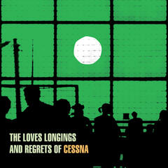 The Loves, Longings and Regrets of Cessna