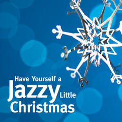 Have Yourself a Jazzy Little Christmas