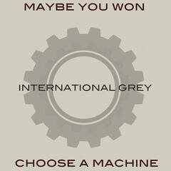 Maybe You Won / Choose a Machine