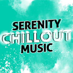 Serenity Chillout Music