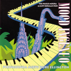 Mood Ingenuo: Pixinguinha Meets Duke Ellington