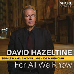 For All We Know (feat. Seamus Blake, David Williams & Joe Farnsworth)