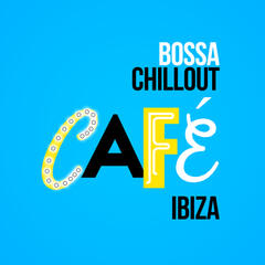 Bossa Chillout Cafe Ibiza