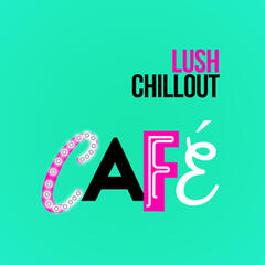 Lush Chillout Cafe