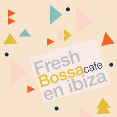Fresh Bossa Cafe En Ibiza