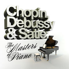 Chopin, Debussy & Satie: The Masters of Piano