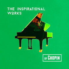 The Inspirational Works of Chopin