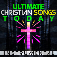 Ultimate Christian Songs Instrumental Today
