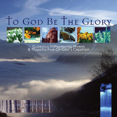 To God Be the Glory - Best Loved Instrumental Hymns