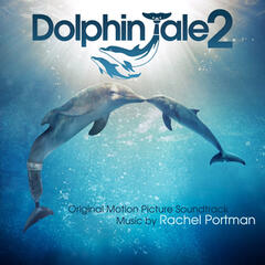 Dolphin Tale 2 (Original Motion Picture Soundtrack)