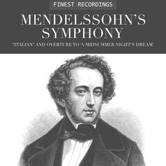 "Finest Recordings - Mendelssohn's Symphony ""Italian"" And Overture To ""A Midsummer Night's Dream"""