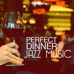 Perfect Dinner Jazz Music