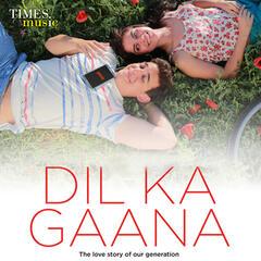Dil Ka Gaana - Single