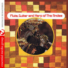 Flute, Guitar and Harp of the Andes (Digitally Remastered)