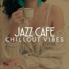 Jazz Cafe Chillout Vibes