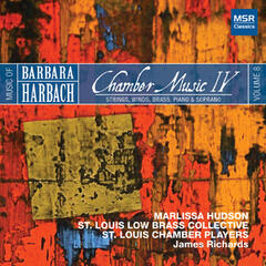 Harbach 8: Chamber Music IV - Strings, Winds, Brass, Piano & Soprano