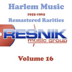 Harlem Music 1955-1965 Remastered Rarities Vol. 16