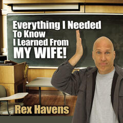 Everything I Needed to Know I Learned from My Wife!