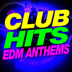 Club Hits EDM Anthems