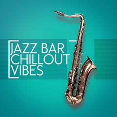 Jazz Bar Chillout Vibes