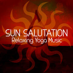 Sun Salutation: Relaxing Yoga Music