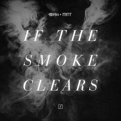 If the Smoke Clears